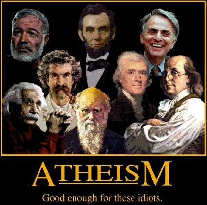 Atheism - Good enough for these idiots.